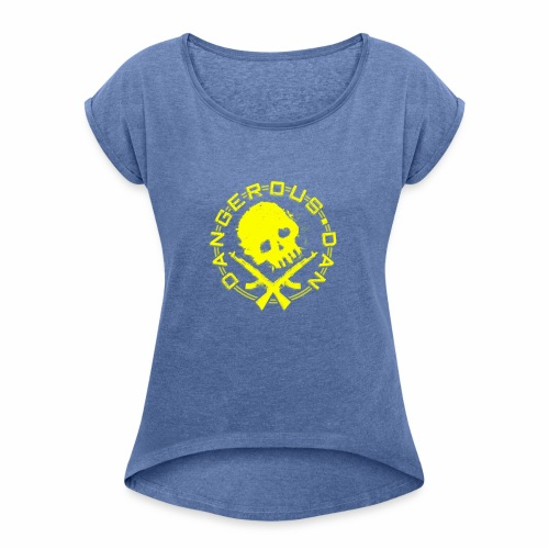 DangerousDan - Women's T-Shirt with rolled up sleeves