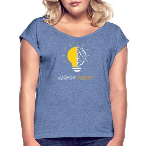 Winners Mindset - Ein Design für Gewinner - Frauen T-Shirt mit gerollten Ärmeln