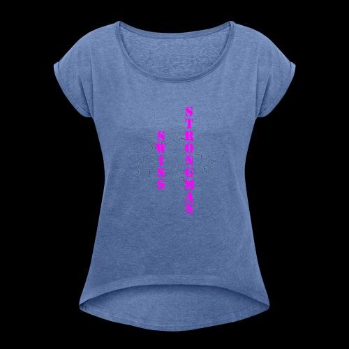 Swiss FSA T Shirt Swiss Strongman 1 - Frauen T-Shirt mit gerollten Ärmeln