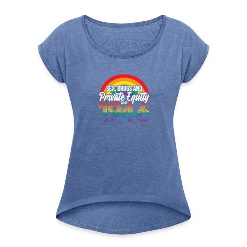 Sex, drugs & Private Equity - Since 1946 - Frauen T-Shirt mit gerollten Ärmeln