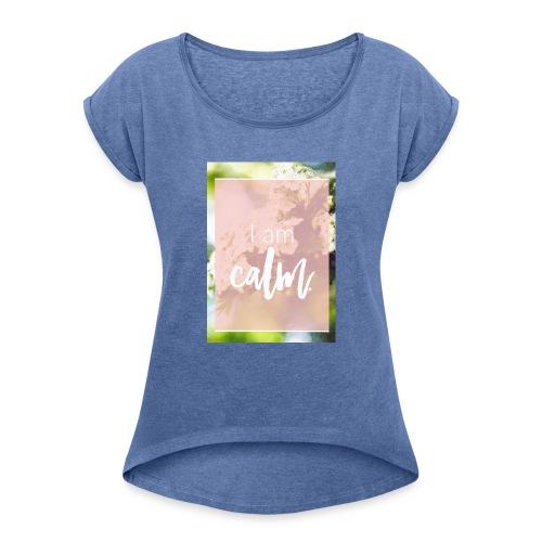 Calm - Frauen T-Shirt mit gerollten Ärmeln