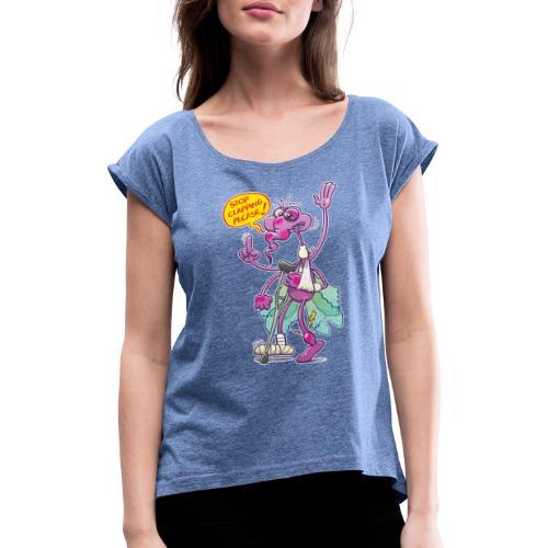 Moustique supplie de stopper les applaudissements - Women's T-Shirt with rolled up sleeves
