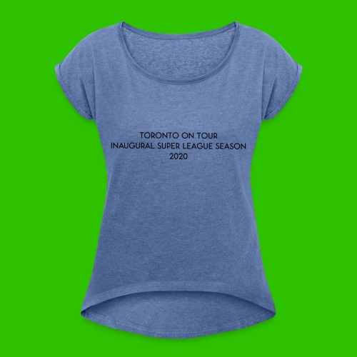 Toronto On Tour - Black - Women's T-Shirt with rolled up sleeves
