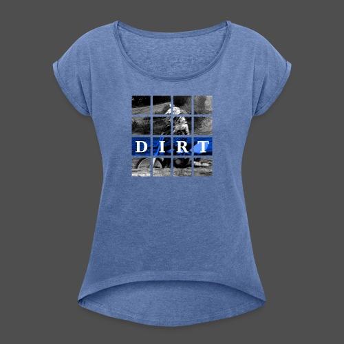 Dirt BL 19 - Koszulka damska z lekko podwiniętymi rękawami