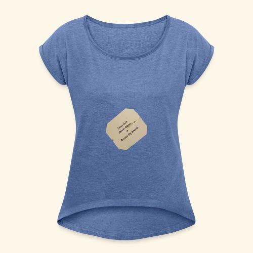 Freue dich deines Atems. - Frauen T-Shirt mit gerollten Ärmeln
