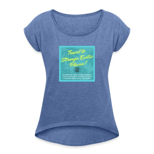 Automnicon. Travel to strange, exotic places! - Women's T-Shirt with rolled up sleeves