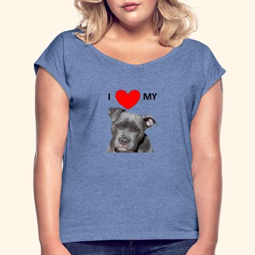 I love my Pitbull Hund Hunde Herrchen Frauchen - Frauen T-Shirt mit gerollten Ärmeln