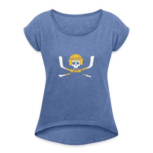 EISHOCKEY MUM 2017 II - Frauen T-Shirt mit gerollten Ärmeln