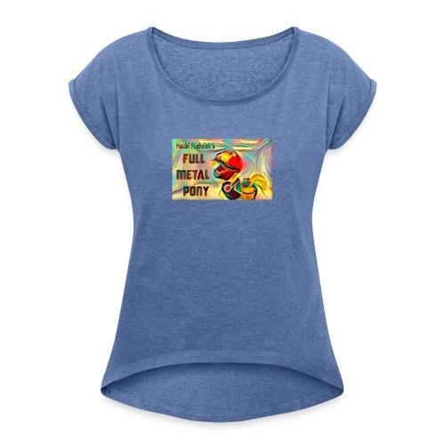 full metal pony - Frauen T-Shirt mit gerollten Ärmeln