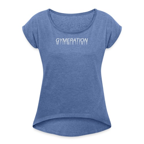 Gymeration #007 - Frauen T-Shirt mit gerollten Ärmeln