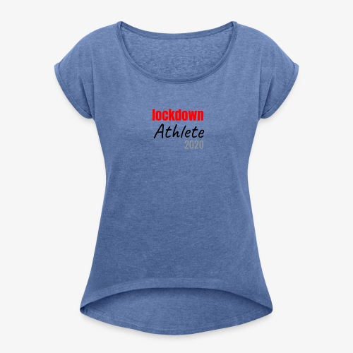 Lockdown 2020 - Women's T-Shirt with rolled up sleeves
