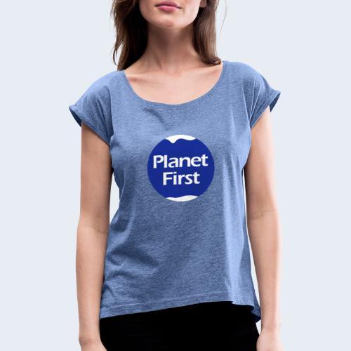 Planet First 2 - Vrouwen T-shirt met opgerolde mouwen