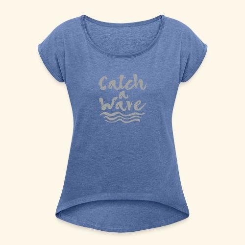 Catch A Wave - T-shirt à manches retroussées Femme