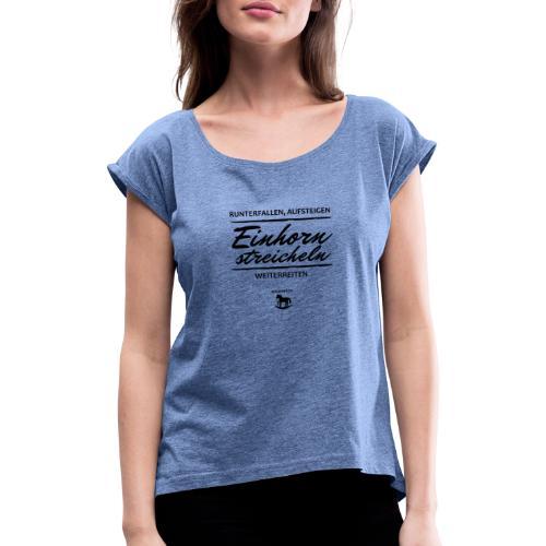 Einhorn streicheln - Frauen T-Shirt mit gerollten Ärmeln