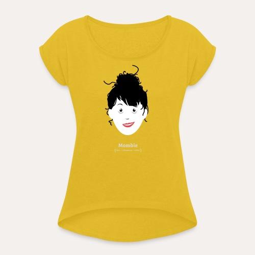 MOMBIE* - Frauen T-Shirt mit gerollten Ärmeln
