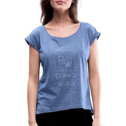 brawo wiara napis biały - Koszulka damska z lekko podwiniętymi rękawami
