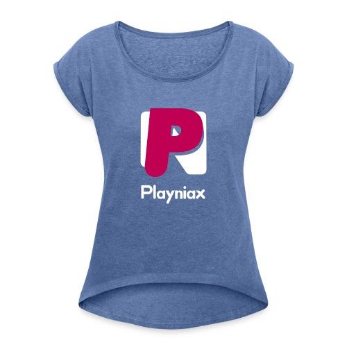 Playniax - Vrouwen T-shirt met opgerolde mouwen