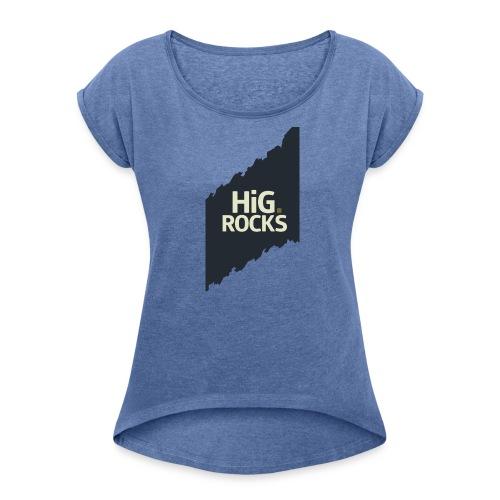hig rocks mit bg png - Frauen T-Shirt mit gerollten Ärmeln