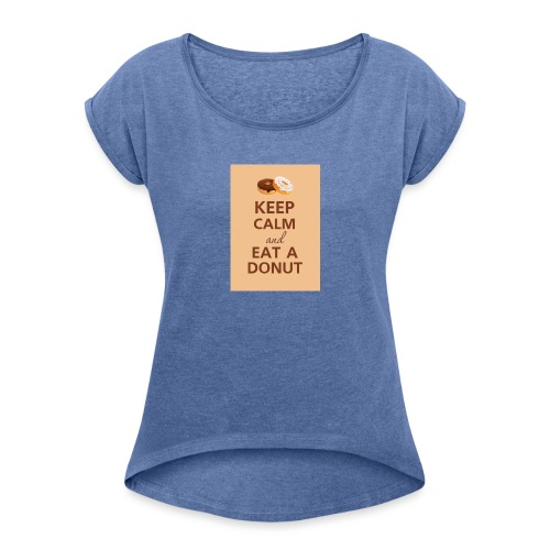 KEEPCALMDONUT - Women's T-Shirt with rolled up sleeves