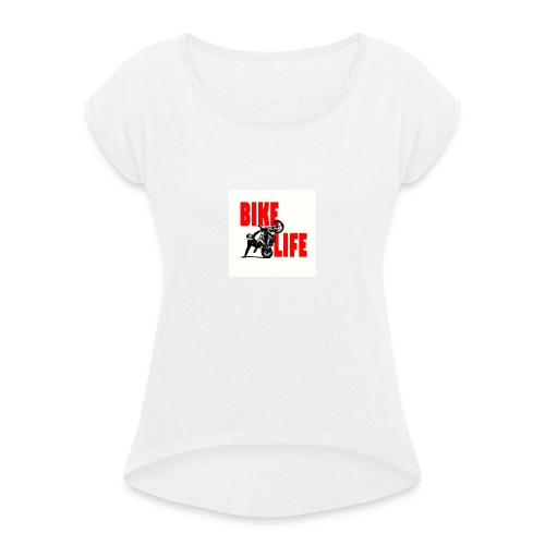 KEEP IT BIKELIFE - Women's T-Shirt with rolled up sleeves