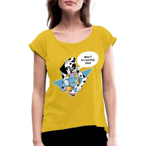 Dalmatian with his morning coffee - Women's T-Shirt with rolled up sleeves