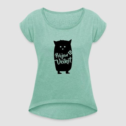 Veikko-pöllö - Naisten T-paita, jossa rullatut hihat