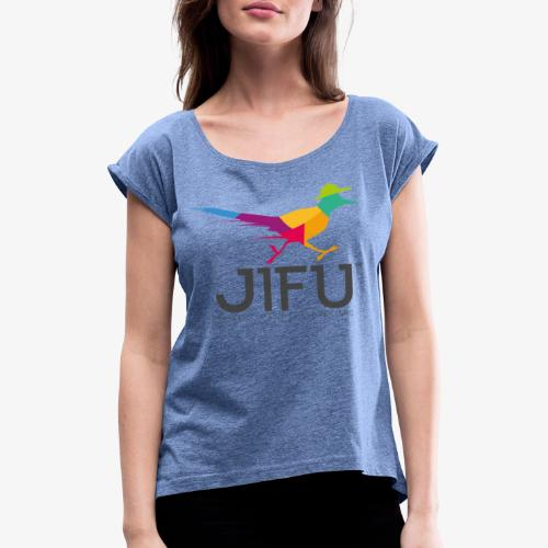 jifu all colored - Women's T-Shirt with rolled up sleeves