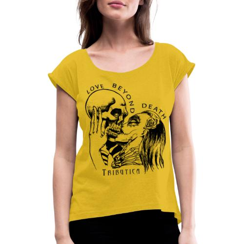 Love beyond Death Colourful - Frauen T-Shirt mit gerollten Ärmeln