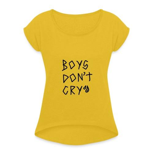 boys dont cry - Camiseta con manga enrollada mujer