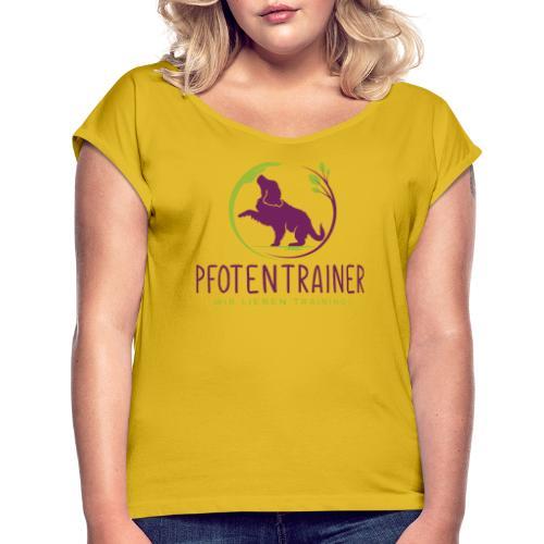 Pfotentrainer_groß - Frauen T-Shirt mit gerollten Ärmeln