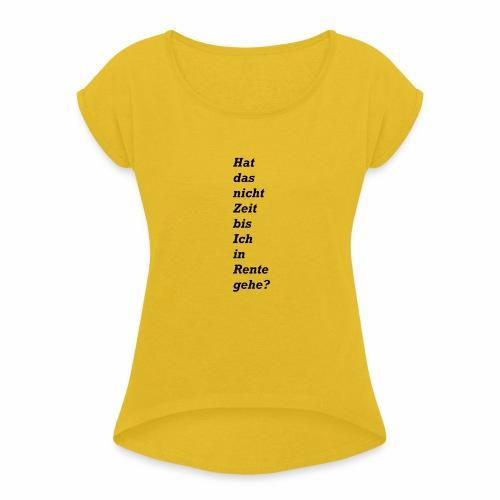 Rente - Frauen T-Shirt mit gerollten Ärmeln