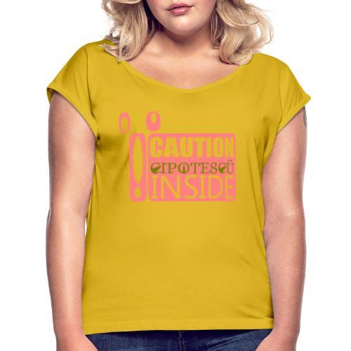 Caution Inside Cipotesü - Camiseta con manga enrollada mujer