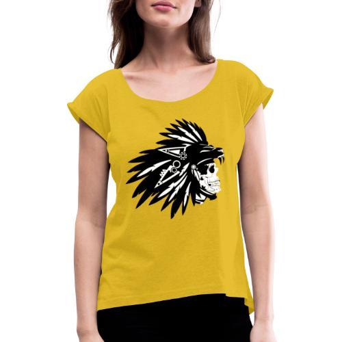 Indianer Totenkopf - Frauen T-Shirt mit gerollten Ärmeln