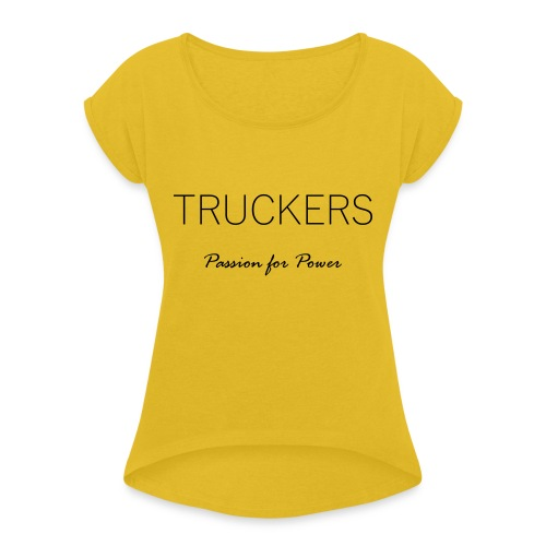 Passion for Power - Women's T-Shirt with rolled up sleeves