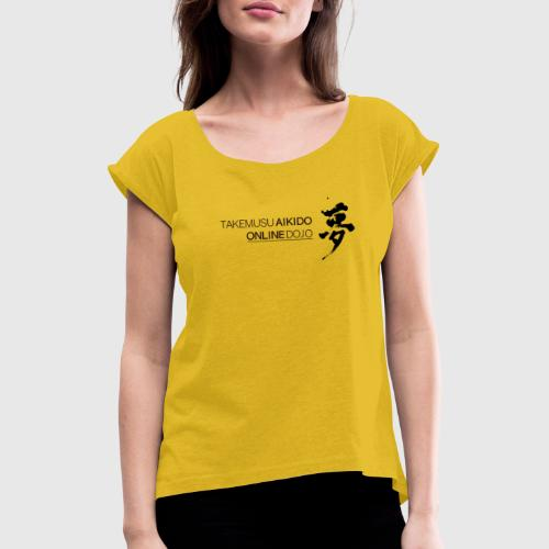 Takemusu Aikido Online Dojo - Yume Black - Women's T-Shirt with rolled up sleeves