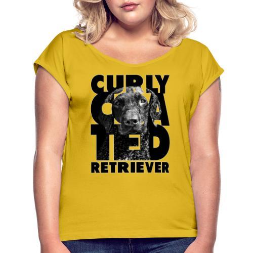 Curly Coated Retriever II - Naisten T-paita, jossa rullatut hihat