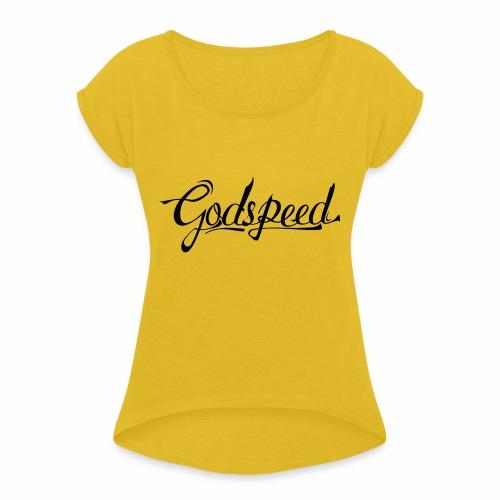 Godspeed 2 - Naisten T-paita, jossa rullatut hihat