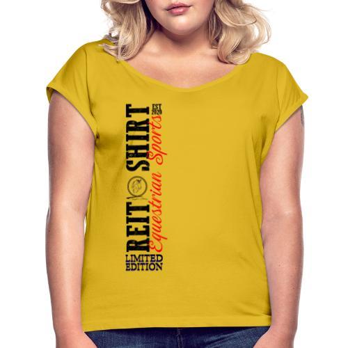 ReitShirt Limited Edition Pferde Reiten - Frauen T-Shirt mit gerollten Ärmeln