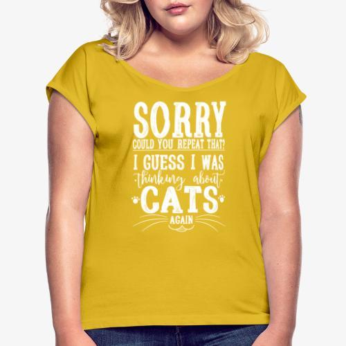 Sorry Cats II - Naisten T-paita, jossa rullatut hihat