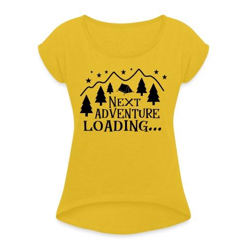Outdoor Camping Wandern Natur Berg Geschenk Spruch - Frauen T-Shirt mit gerollten Ärmeln