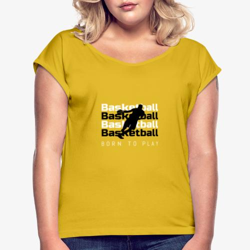 T-Shirt basket-ball fan - T-shirt à manches retroussées Femme