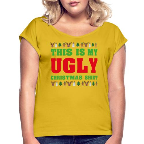 This is my Ugly Xmas Shirt - Frauen T-Shirt mit gerollten Ärmeln