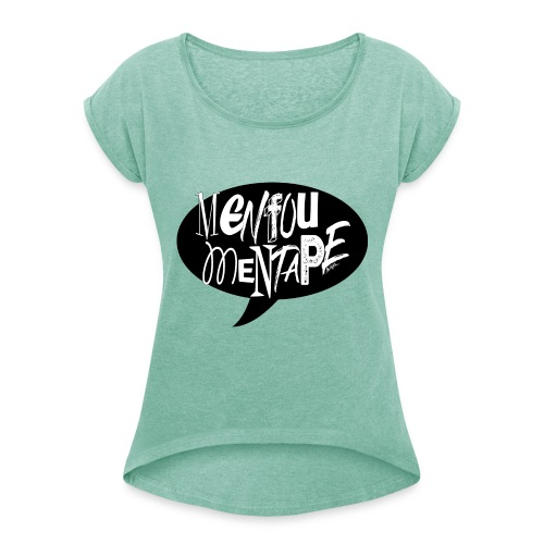 La bulle MENFOUMENTAPE by Alice Kara - T-shirt à manches retroussées Femme