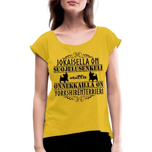 Yorkshirenterrieri Enkeli 5 - Naisten T-paita, jossa rullatut hihat