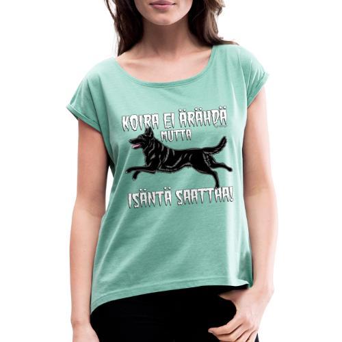 Saksanpaimen Isäntä - Naisten T-paita, jossa rullatut hihat
