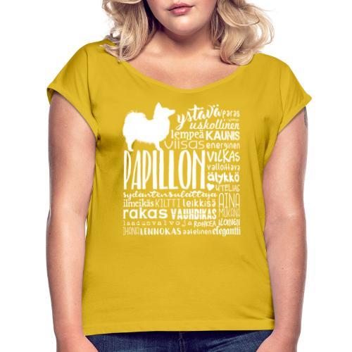 papillonsanat - Naisten T-paita, jossa rullatut hihat