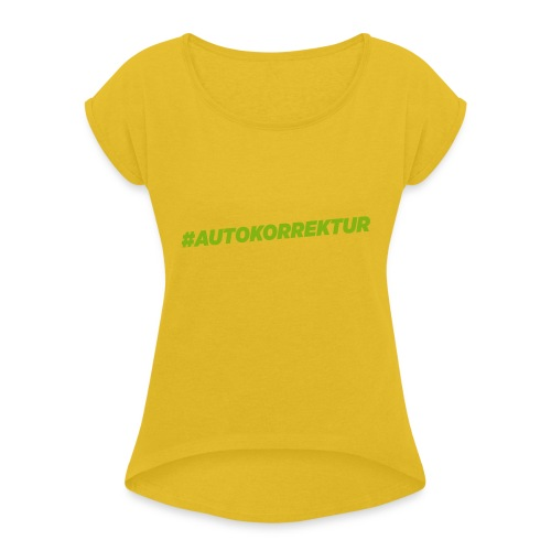 AUTOKORREKTUR - Women's T-Shirt with rolled up sleeves