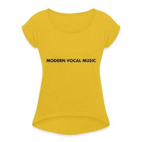 Modern Vocal Music - Frauen T-Shirt mit gerollten Ärmeln