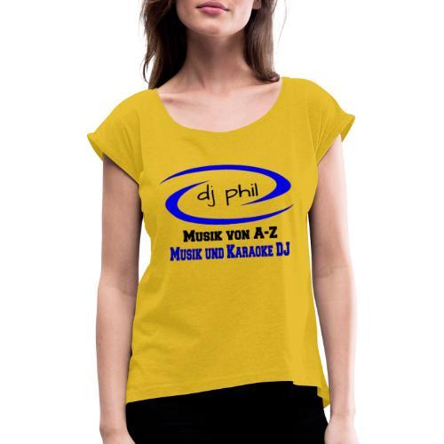 DJ Phil LOGO Schwarz - Frauen T-Shirt mit gerollten Ärmeln