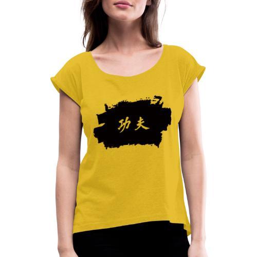 Tinte Kung Fu - Frauen T-Shirt mit gerollten Ärmeln